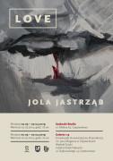 LOVE, Jola Jastrząb
